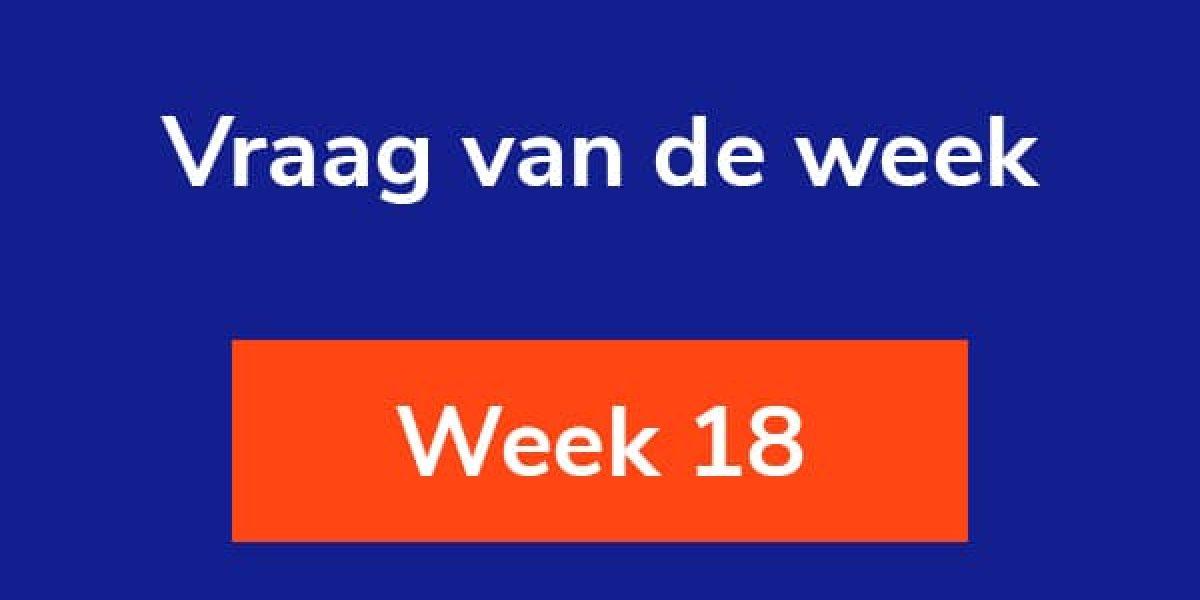 Vraag van de week 18