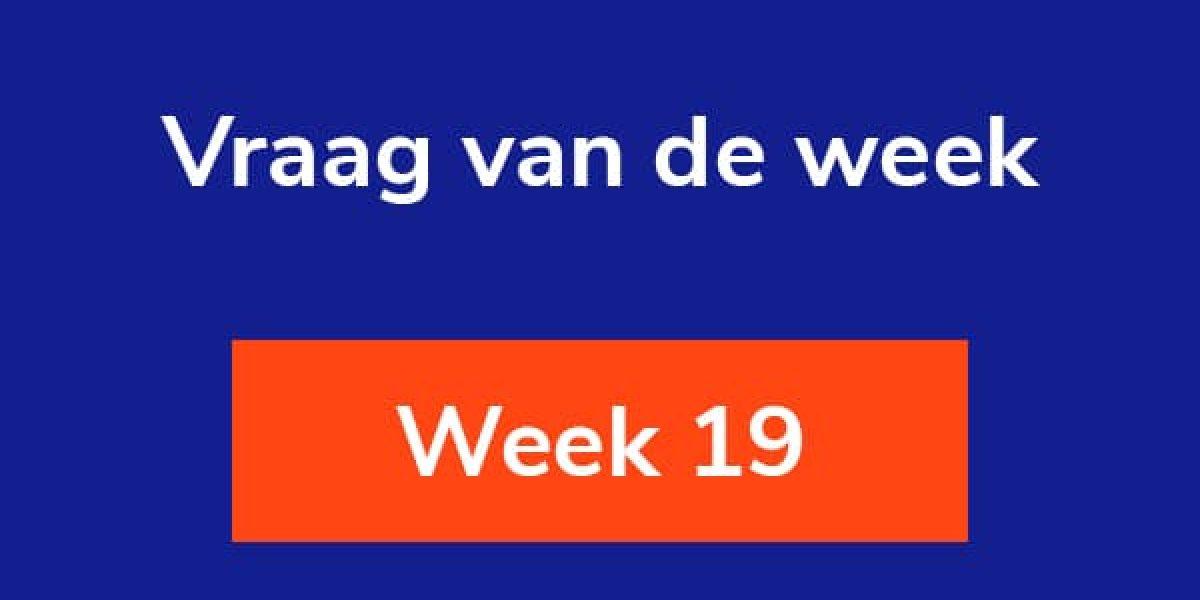 Vraag van de week 19